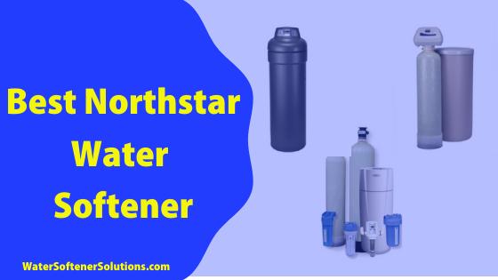 Best Northstar Water Softener