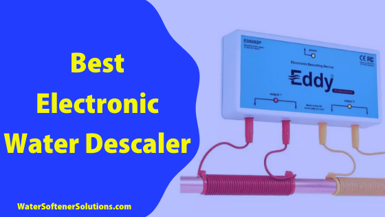 Best Electronic Water Scalers
