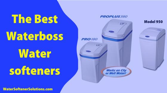 best waterboss water softeners