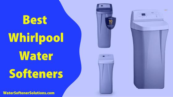 best whirlpool water softeners