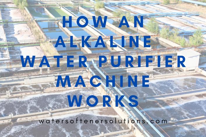 How an Alkaline Water Purifier Machine Works